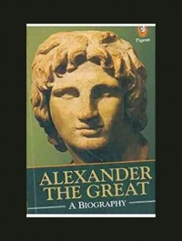 Alexander the Great (Bio) By No Specified Author