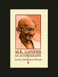 An Autobiography Or The Story Of My Experiments By M. K. Gandhi