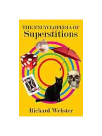 The Encyclopedia of Superstitions By Richard Webster