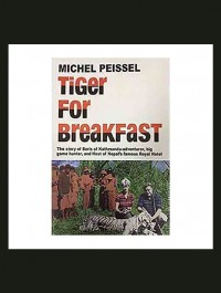 Tiger For Breakfast (Timeless) By Michel Peissel